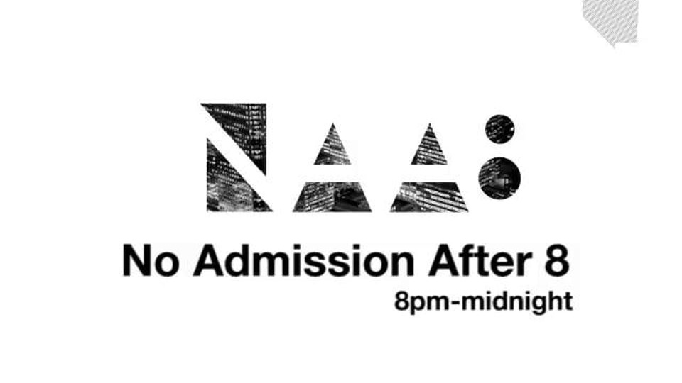 No Admission After 8